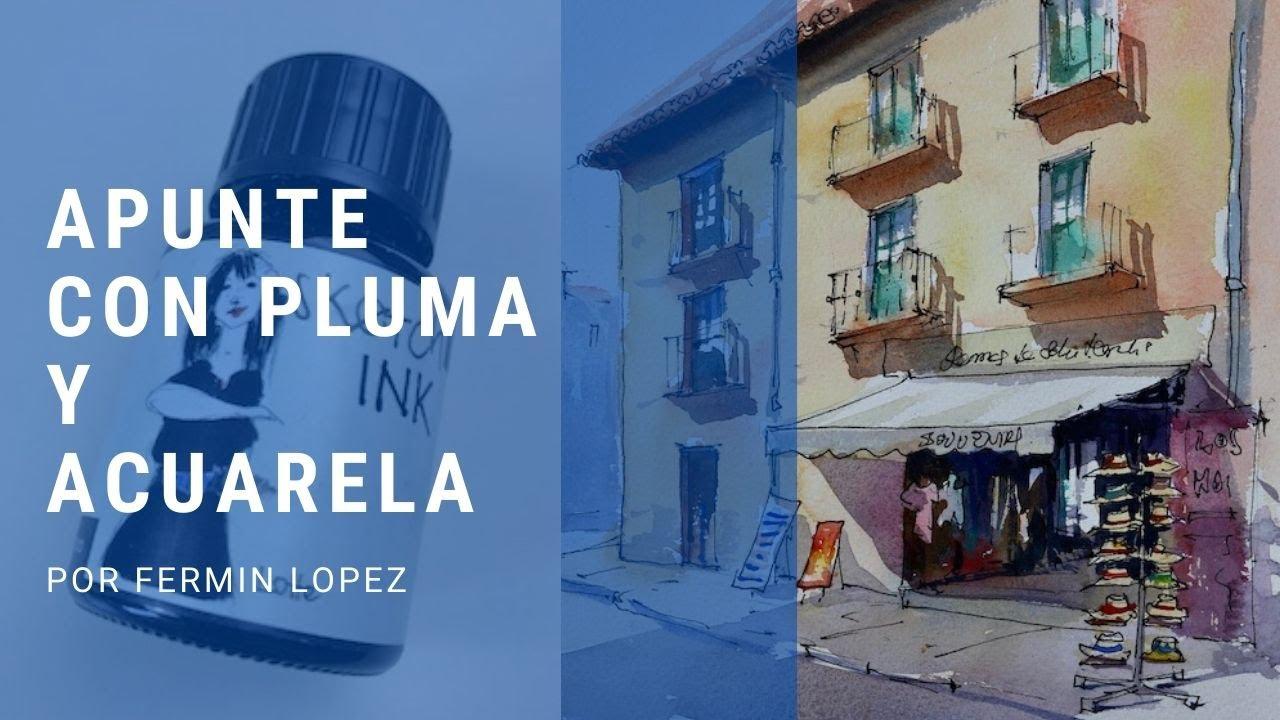 Apunte Con Acuarelas y Pluma Fermin Lopez
