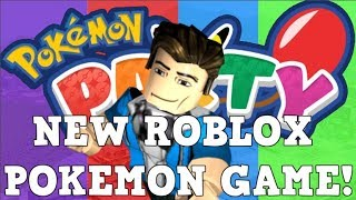 TRYING OUT POKEMON PARTY! (A BRAND NEW ROBLOX POKEMON GAME) | Roblox Pokemon Party
