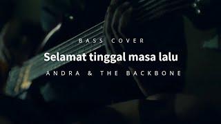 Andra The Backbone Selamat tinggal masa lalu Bass Cover