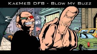 KaeMeS DFB - Blow my Buzz