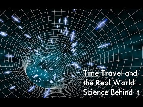 Time Travel and the Real World Science Behind it   (Full Documentary)