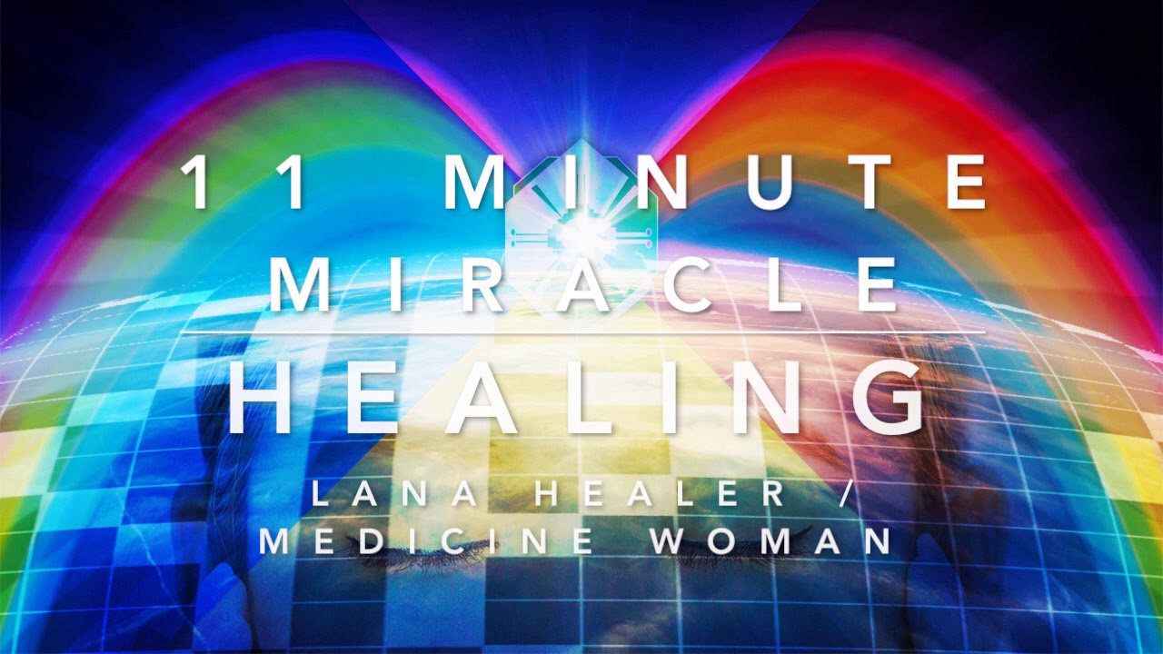 11 Minute Miracle Healing / Meditation
