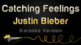 Justin Bieber - Catching Feelings (Karaoke Version)