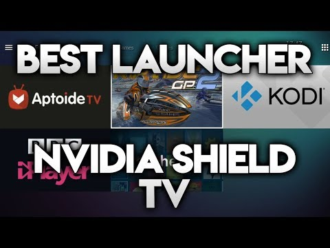 BEST LAUNCHER FOR NVIDIA SHIELD TV
