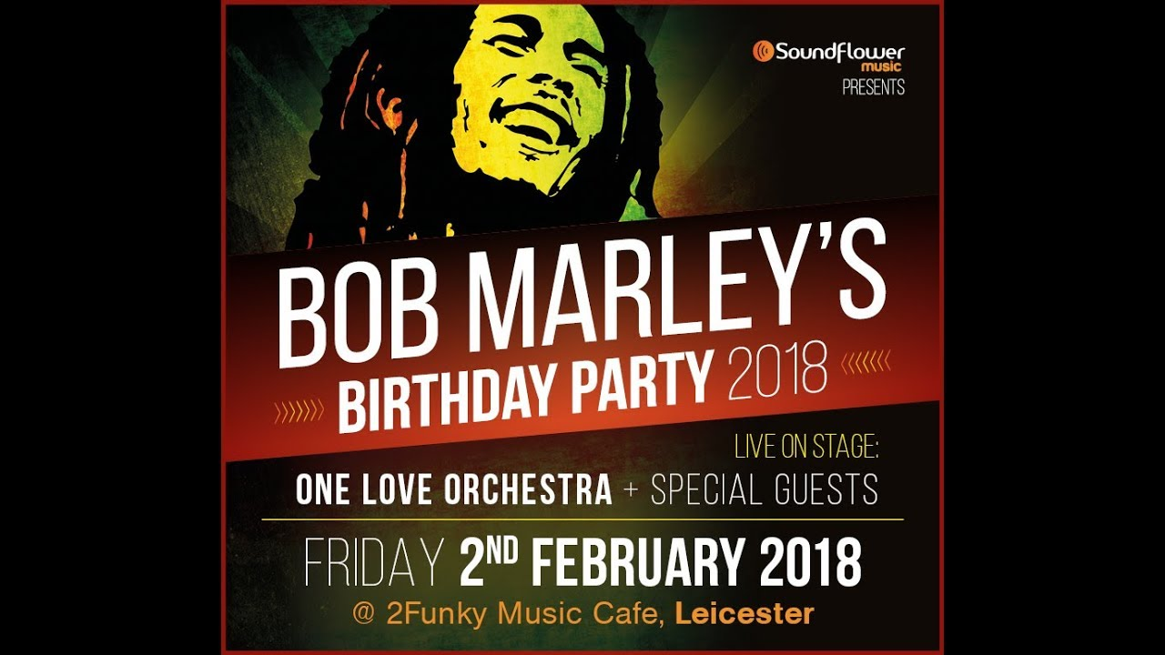 bob marley s birthday party 2018 2 funky music cafe. Black Bedroom Furniture Sets. Home Design Ideas