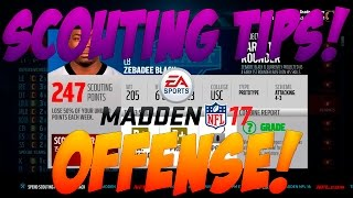 Madden 17 Franchise Rebuilding | OFFENSE SCOUTING TIPS! What to Look for When Scouting! How To Draft