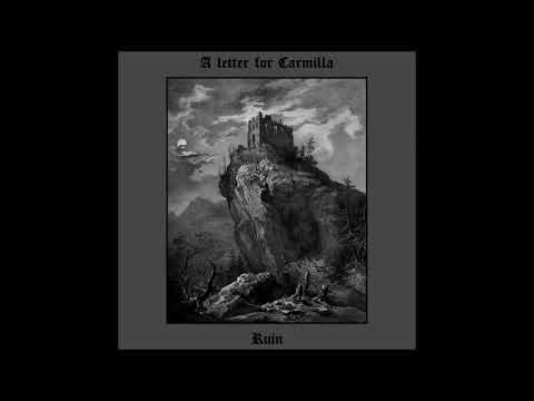 A letter for Carmilla - Ruin (2017) (Neo-Classical, Ambient)