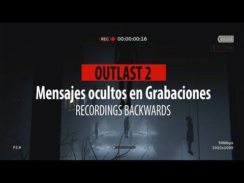 OUTLAST 2.- Mensajes ocultos en las grabaciones/ Recordings Backwards