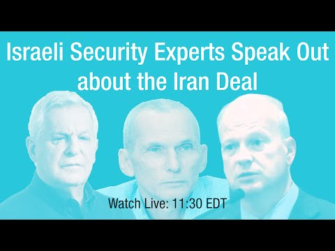 Israeli Security Experts Support the Iran Deal
