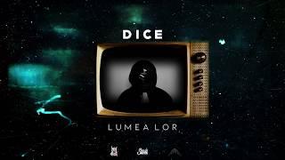 DICE - Lumea Lor (Official Audio)