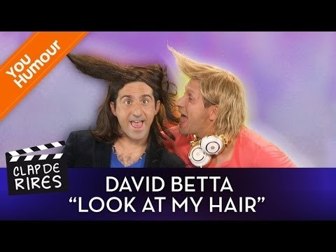 CLAP DE RIRES - David BETTA, Look at my hair