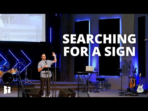 Searching For A Sign | Pastor Matt Holcomb