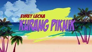 Gambar cover EVRET LECKA - KURANG PIKNIK ( VL )