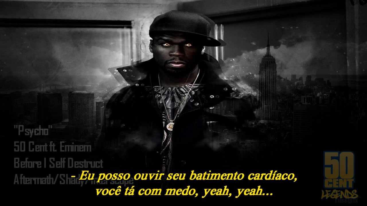 50 Cent ft. Eminem - Psycho (Legendado)
