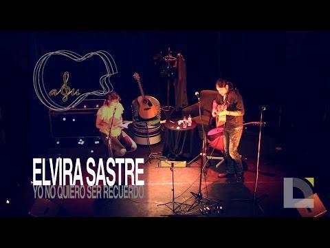 Elvira Sastre - Yo no quiero ser recuerdo