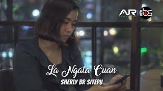 LAGU KARO TERBARU 2019 - LA NGATA CUAN - SHERLY BR SITEPU (OFFICIAL VIDEO)