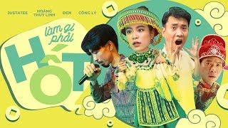 Làm gì phải Hốt - JustaTee x Hoàng Thùy Linh x Đen | Official Music Video