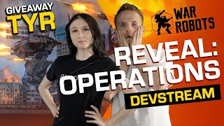 War Robots DEVSTREAM. Operations Reveal & Tyr Giveaway [26.07.2019]