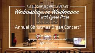 Wednesdays in Wiedemann with Lynne Davis - Annual Christmas Organ Concert 2017