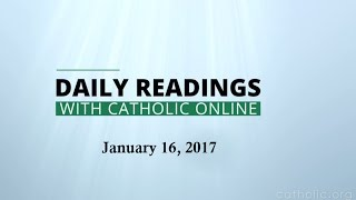 Daily Reading for Monday, January 16th, 2017 HD