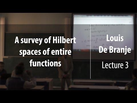 Lecture 3   A survey of Hilbert spaces of entire functions   Louis de Branges