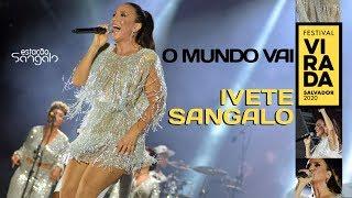 Baixar Ivete Sangalo - O Mundo Vai (Virada Salvador 2020)