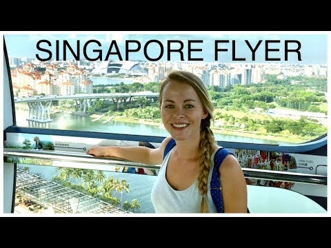 SINGAPORE FLYER - BEST VIEW IN SINGAPORE