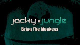 Jacky Jungle - Bring The Monkeys (Original Mix)