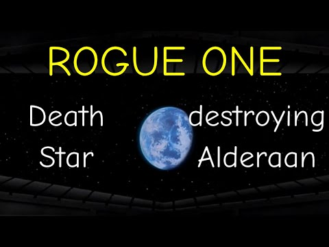 Star Wars ANH Revisited: Death Star destroying Alderaan - Rogue One