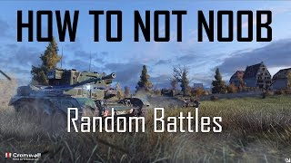 World of Tanks: How to Not Noob (Episode 2: Random Battles)