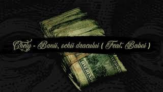 Chely - Banii, ochii dracului feat. Baboi Official audio