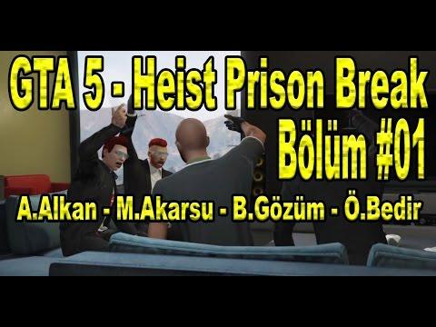 GTA 5 Heist Prison Brake Türkçe - Bölüm #01 -