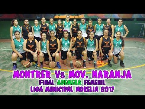 63 MONTRER Vs MOV.  NARANJA   Final ADEMEBA Liga Municipal Morelia 2017 Femenil
