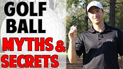 GOLF BALL MYTHS | 4 THINGS MANUFACTURERS DON'T WANT YOU TO KNOW