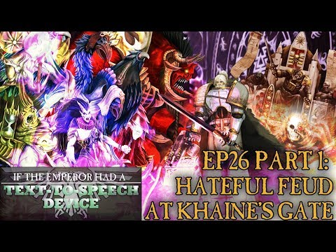 If the Emperor had a Text-to-Speech Device - Episode 26 Part 1: Hateful Feud at Khaine's Gate
