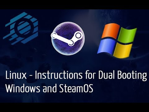 Linux - Instructions For Dual Booting Windows And SteamOS