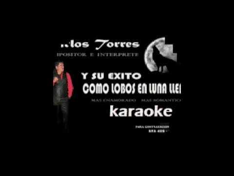 Como lobos en luna llena Karaoke CarlosTorres