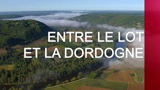 Entre le Lot et la Dordogne - Emission intégrale