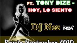 DJ Nez Presents Zion&Lennox ft Tony Dize-Hoy lo siento Remix Noveiembre 2010