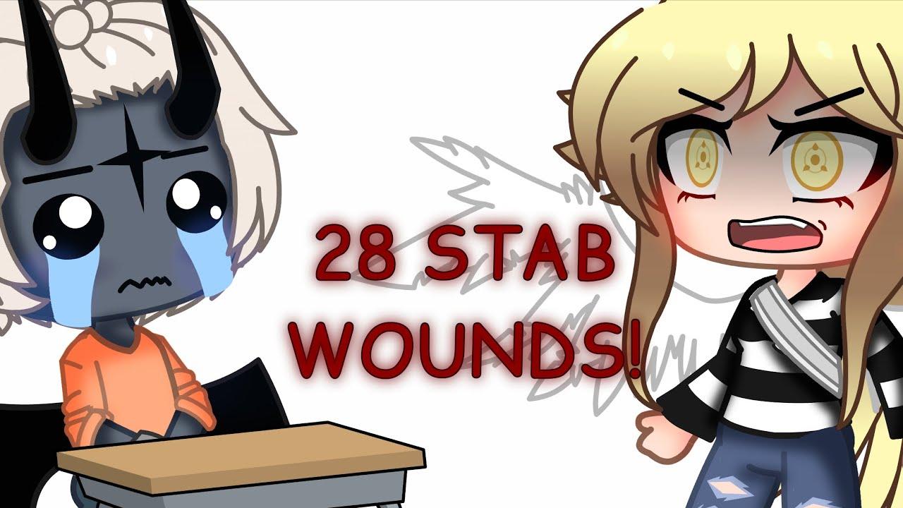 28 STAB WOUNDS.   Gacha Club   Meme- - YouTube