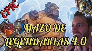 MAZO DE LEGENDARIAS 4.0 ¡PODER ABRUMADOR! | Hearthstone - Just for Fun (Hasta Un