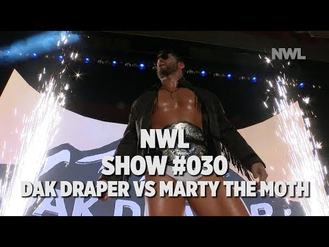 "NWL   Show #030   NWL KC CHAMPIONSHIP   Dak Draper vs Marty ""The Moth"" Casaus"