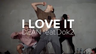 I Love It - DEAN feat. Dok2 / Jiyoung Youn Choreography