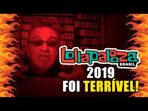 Lollapalooza Brasil 2019 foi Terrível