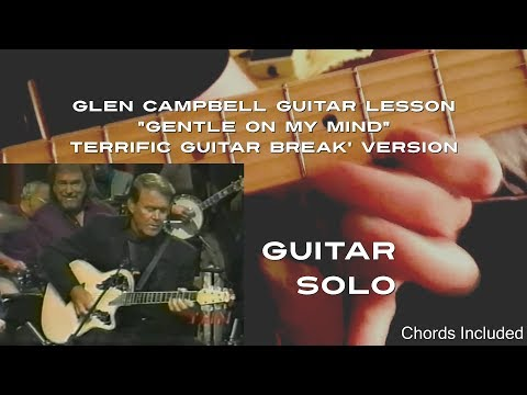 How to play the 'terrific guitar break' solo to Glen Campbell's 'Gentle on My Mind