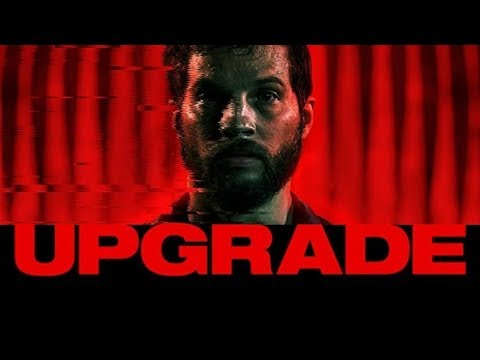 UPGRADE Стем 2018 (фантастика боевик) – Official Red Band Film Trailer