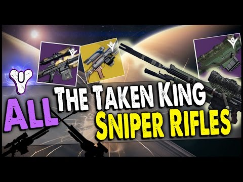 Destiny: All of The Taken King Sniper Rifles/ How to Get Them! (Includes exotic that blinds enemies)