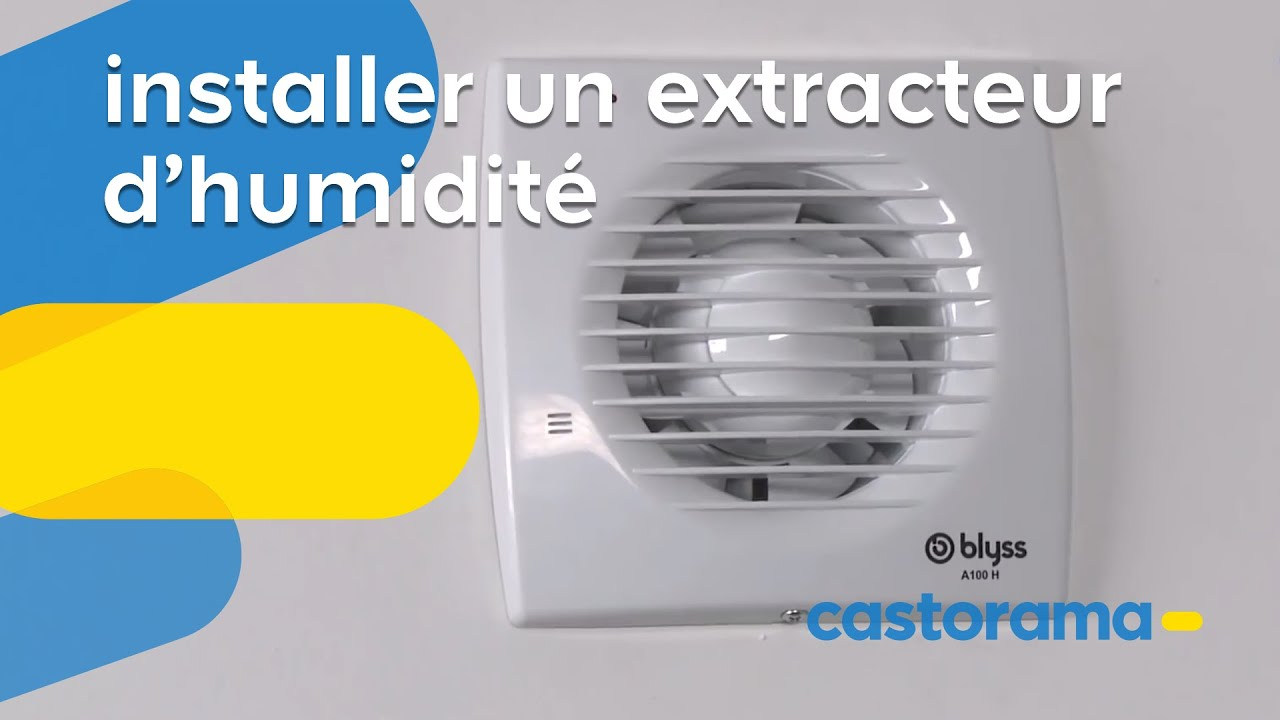 installer un extracteur d humidite castorama