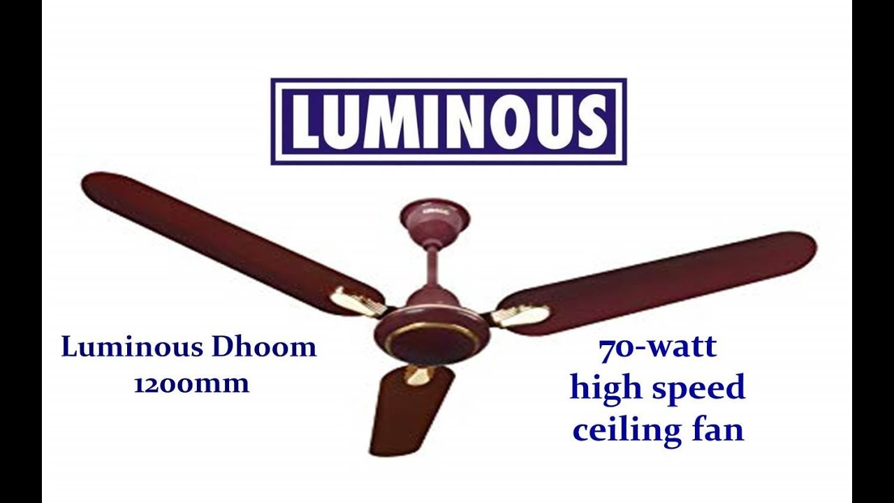 Luminious Dhoom Celing Fan Unboxing Luminous 1200mm 70 Watt High Sd Ceiling