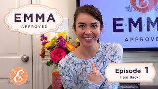 Emma Approved Revival - Ep 1 - I Am Back